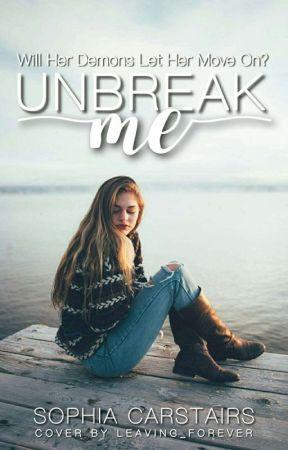 Unbreak me [#Wattys2017] by sophiacarstairs