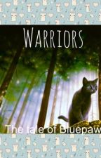 Warriors. The tale of bluepaw by _Rainfeather_