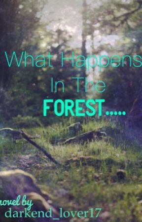 What happens in the forest... by darkend_lover17