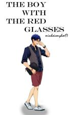 The Boy With the Red Glasses (Rei X Reader ) by Minhoismyhoe17