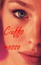 Ciuffo rosso - Quando a cambiare le cose sei tu by gayaab