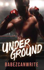 Underground by Babezcanwrite