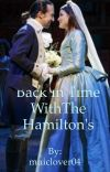 Back In Time With The Hamilton's  *CURRENTLY UNDER EDITING* cover