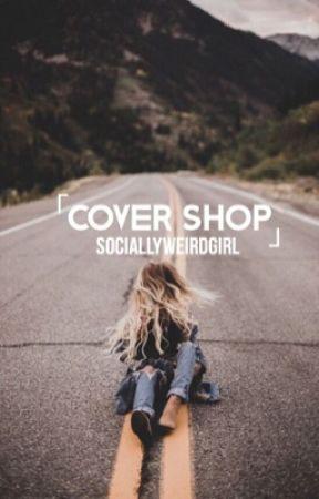 Cover Shop (closed)  by SociallyWeirdGirl