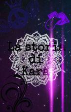 La storia di Kara by HarleyQuinnRJ3