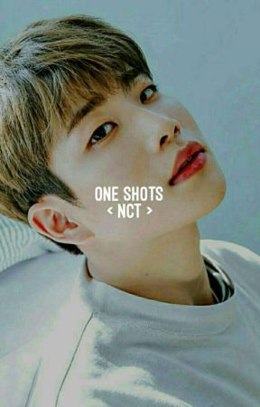 One-Shots » NCT [Request are open] by moonlightbin