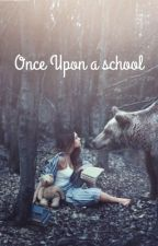 Once upon a school by Japangirl28