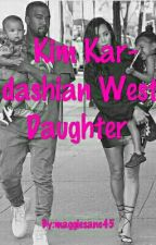 Kim Kardashian West Daughter  by fanficsfouryou