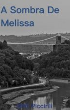 A Sombra De Melissa by SHSMLP