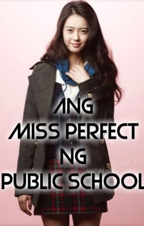 Ang MiSS PERFECT ng Public School by xheyzii