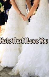 Hate That I Love You (Camren) by FandomWhore1