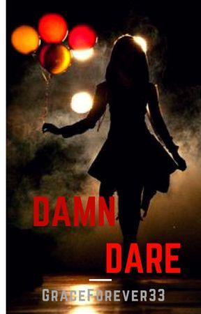 Damn Dare #JustWriteIt #AdventureEdition by GraceForever33