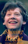 Shining Bright (Ron Weasley x Reader) cover