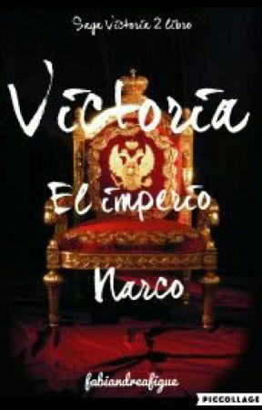 Victoria: El imperio narco by fabiandreafigue
