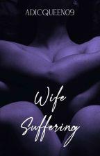 Wife Suffering (R-18)  ni AdicQueen09