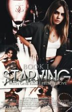 Starving  ➸ [CaKe] ✔ by skendallous