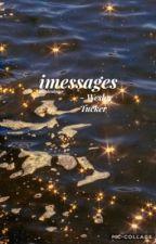 iMessages by burdenlover