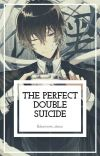 The Perfect Double Suicide (Dazai X Reader) cover