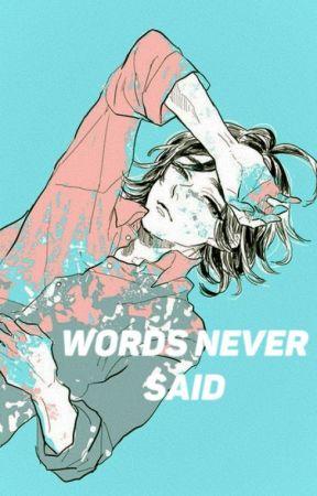 Words Never Said by bestmilkshakes