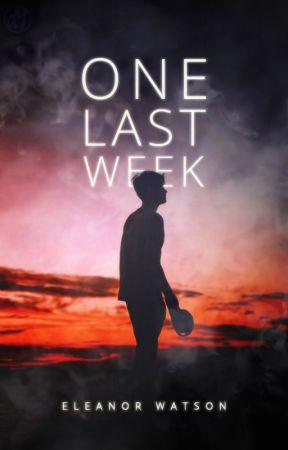 One Last Week. by elle-watsonx