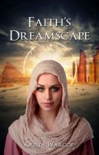 Faith's Dreamscape **UNEDITED** by KM_Warcop