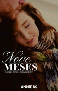 Nove Meses - Destino, Acaso ou Coincidência? cover