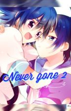 Never gone 2 (CFB Fanfic) [HIATUS]  by DragonetEra