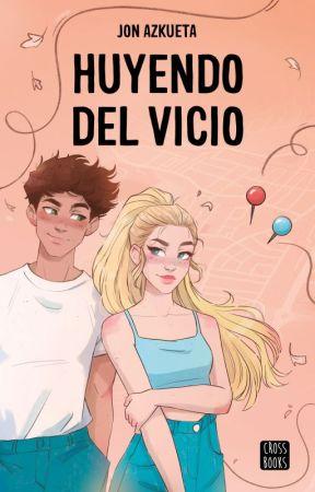 HUYENDO DEL VICIO. (#HDV1) by jonazkueta