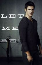 Let Me Be by recreationalwriter