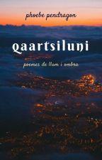 Qaartsiluni: poemes de llum i ombra per phoebependragon