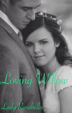 Loving Willow by LadyRosabella