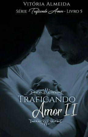 5. Traficando Amor II by VicAlmeida_
