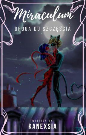 Miraculum: Droga do szczęścia✔ by Kanexsia