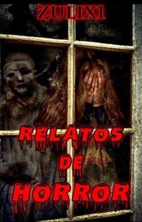 Relatos de horror by zulix1