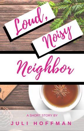 """Blogophilia 44.4 Topic: """"Noisy Loud Neighbor"""" by JuliHoffman"""