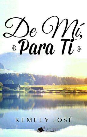 De Mí, Para Ti {Disponible En Amazon} by KemySwag
