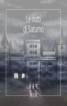Le notti di Saturno by Morgana_Altea