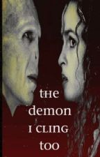 The Demon I Cling Too- Chapter One by lunapotter