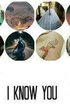 I Know You by tessie666