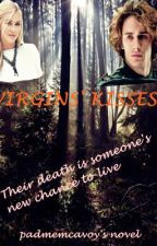Virgins' kisses - ON HOLD by padmemcavoy