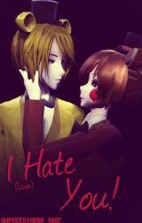 ❌ |FNaF ff| I Love (Hate) You || I Love You, Golden Freddy 2 by baoshine