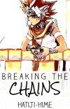 Breaking the Chains   Pharaoh Atem x Reader cover