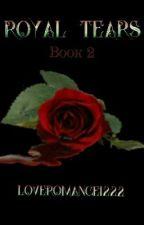 Royal Tears by LoveRomace1222
