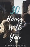 30 Hours With You [Completed]  cover