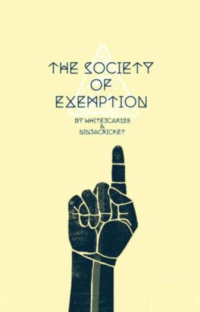 The Society of Exemption by WhiteJack123