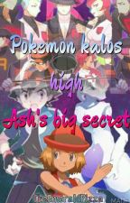 Pokemon Kalos High   Ash's Big Secret by TheEmeraldPizza