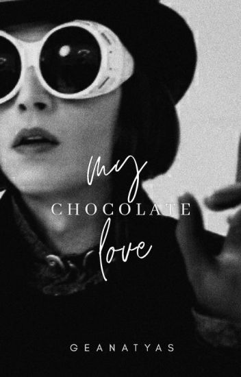 My chocolate love (Johnny Depp | Charlie and the chocolate factory fanfict)✔