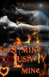 She's mine, exclusively mine (COMPLETED)(Published Under PSICOM Pub.) cover