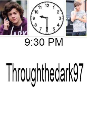 9:30 PM by Throughthedark97