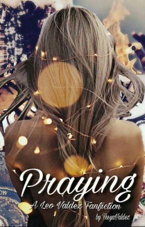 Praying - Leo Valdez x Fangirl!Reader by FreyaValdez